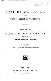 Carmina in codicibvs scripta: Libri salmasiani aliorvmqve carmina