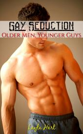 Gay Seduction Bundle: Older Men, Younger Guys (first time m/m erotica collection)