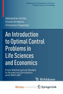 An Introduction to Optimal Control Problems in Life Sciences and Economics PDF