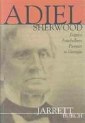 Adiel Sherwood: Baptist Antebellum Pioneer in Georgia