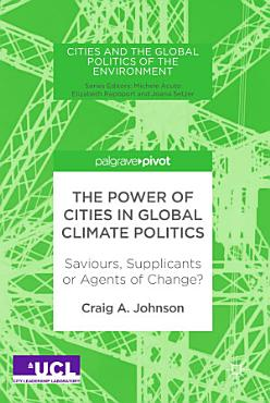 The Power of Cities in Global Climate Politics PDF