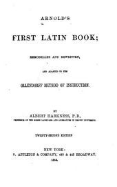 Arnolds̕ First Latin Book: Remodelled and Rewritten, and Adapted to the Ollendorff Method of Instruction
