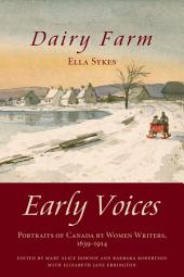Dairy Farm: Early Voices — Portraits of Canada by Women Writers, 1639–1914