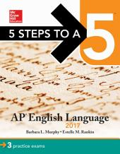 5 Steps to a 5: AP English Language 2017: Edition 8