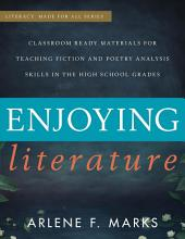 Enjoying Literature: Classroom Ready Materials for Teaching Fiction and Poetry Analysis Skills in the High School Grades