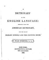 Dictionary of the English Language: Abridged from the American Dictionary, for the Use of Primary Schools and the Counting House