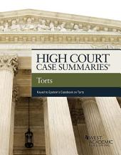 High Court Cases Summaries on Torts (Keyed to Epstein): Edition 11