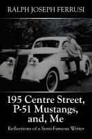 195 Centre Street  P 51 Mustangs  And  Me PDF