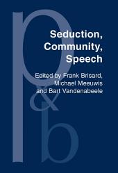 Seduction, Community, Speech: A Festschrift for Herman Parret