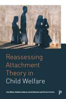 Reassessing Attachment Theory in Child Welfare PDF