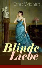 Blinde Liebe (Vollständige Ausgabe)
