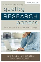 Quality Research Papers: For Students of Religion and Theology, Edition 3