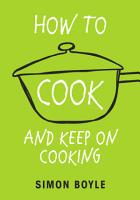 How to Cook and Keep on Cooking PDF