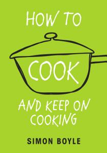 How to Cook and Keep on Cooking