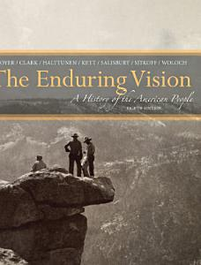The Enduring Vision  A History of the American People Book