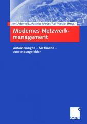 Modernes Netzwerkmanagement: Anforderungen — Methoden — Anwendungsfelder