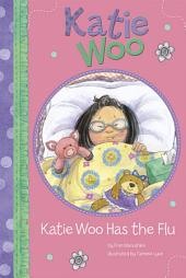 Katie Woo: Katie Woo Has the Flu