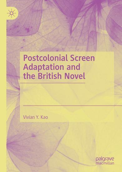 Postcolonial Screen Adaptation and the British Novel PDF