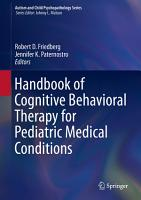 Handbook of Cognitive Behavioral Therapy for Pediatric Medical Conditions PDF