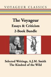The Voyageur Canadian Essays & Criticism 2-Book Bundle: Selected Writings, A.J.M. Smith / The Kindred of the Wild