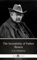 The Incredulity of Father Brown by G  K  Chesterton   Delphi Classics  Illustrated  PDF