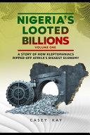 Nigeria s Looted Billions Vol 1  PDF