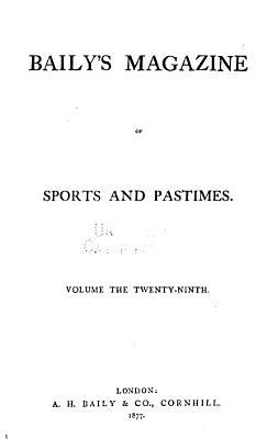 Baily s Magazine of Sports   Pastimes PDF