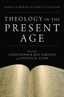 Theology in the Present Age PDF
