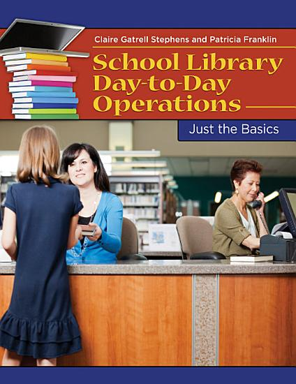 School Library Day to Day Operations  Just the Basics PDF