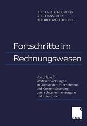 Fortschritte im Rechnungswesen: Vorschläge für Weiterentwicklungen im Dienste der Unternehmens- und Konzernsteuerung durch Unternehmensorgane und Eigentümer