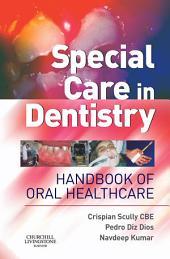 Special Care in Dentistry E-Book: Handbook of Oral Healthcare