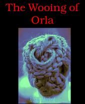 The Wooing of Orla
