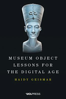 Museum Object Lessons for the Digital Age PDF
