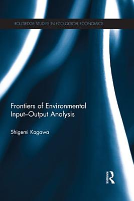 Frontiers of Environmental Input Output Analysis PDF