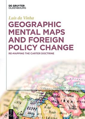 Geographic Mental Maps and Foreign Policy Change