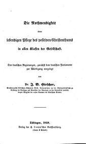 Die Nothwendigkeit einer lebendigen Pflege des positiven Christenthums in allen Klassen der Gesellschaft: den deutschen Regierungen, zunächst dem deutschen Parlamente zur Würdigung vorgelegt