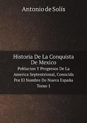 Historia de la conquista de México: población y progressos de la América Septentrional