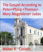 The Gospel According to Peter Philip  Thomas  Mary Magdalene  Judas PDF