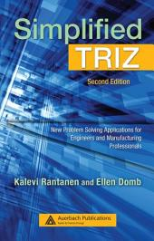 Simplified TRIZ: New Problem Solving Applications for Engineers and Manufacturing Professionals, Second Edition, Edition 2