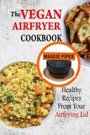 The Vegan Airfryer Cookbook