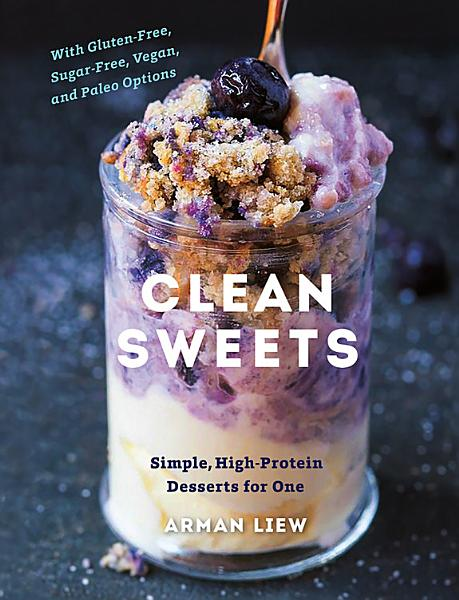 Download Clean Sweets  Simple  High Protein Desserts for One  Second  Book