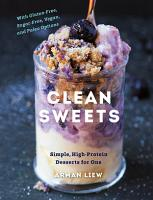 Clean Sweets  Simple  High Protein Desserts for One  Second  PDF