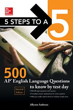 5 Steps to a 5  500 AP English Language Questions to Know by Test Day  Second Edition PDF