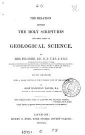 On the relation between the holy Scriptures and some parts of geological science. With a short sketch of the literary life of the author, by J.H. Davies