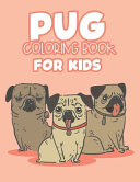 Pug Coloring Book For Kids