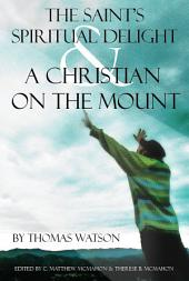 The Saint's Spiritual Delight, and a Christian on the Mount