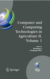 Computer and Computing Technologies in Agriculture II, Volume 1: The Second IFIP International Conference on Computer and Computing Technologies in Agriculture (CCTA2008), October 18-20, 2008, Beijing, China
