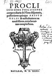 Compendiaria de motu disputatio, posteriores quinque Aristotelis de auscultatione naturali libros brevitate complectens