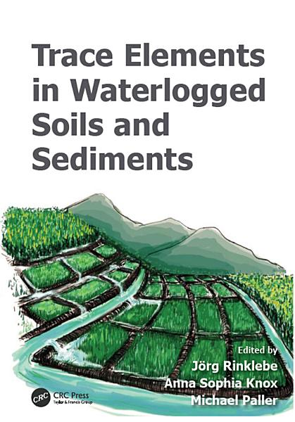 Trace Elements In Waterlogged Soils And Sediments