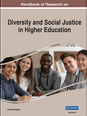 Handbook of Research on Diversity and Social Justice in Higher Education